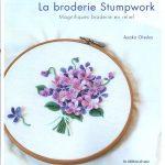"""""""La broderie Stumpwork, magnifique broderie en relief"""" de Ayako Otsuka aux éditions de Saxe."""